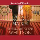 Most Unsuitable Match, Stephanie Grace Whitson