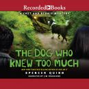 Dog Who Knew Too Much, Spencer Quinn