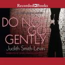 Do Not Go Gently: A Starletta Duvall Mystery Audiobook