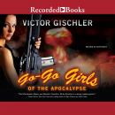 Go-Go Girls of the Apocalypse, Victor Gischler