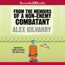 From the Memoirs of a Non-Enemy Combatant, Alex Gilvarry
