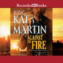 Against the Fire, Kat Martin