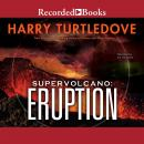 Supervolcano: Eruption, Harry Turtledove