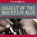 Assault of the Mountain Man, William W. Johnstone