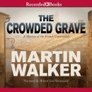 Crowded Grave, Martin Walker