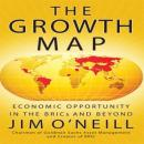 Growth Map: Economic Opportunity in the BRICs and Beyond, Jim O'Neill