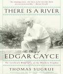 There is a River: The Story of Edgar Cayce, Thomas Sugrue