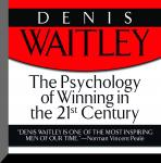 Psychology of Winning in the 21st Century, Denis Waitley