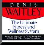 Ultimate Fitness and Wellness System, Denis Waitley