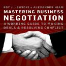 Mastering Business Negotiation: A Working Guide to Making Deals and Resolving Conflict Audiobook