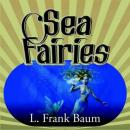 Sea Fairies, Frank L. Baum
