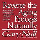 Reverse the Aging Process, Gary Null