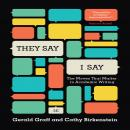 They Say, I Say: The Moves That Matter in Academic Writing, Cathy Birkenstein, Gerald Graff