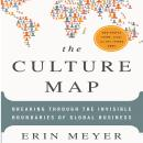 Culture Map: Breaking Through the Invisible Boundaries of Global Business, Erin Meyer
