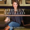Whiskey Distilled: A Populist Guide to the Water of Life, Heather Greene