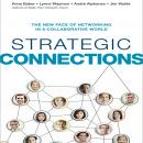Strategic Connections: The New Face of Networking in a Collaborative World, Jim Wild, Andre Alphonso, Lynne Waymon, Anne Baber