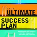 Your Ultimate Success Plan: Stop Holding Yourself Back and Get Recognized, Rewarded and Promoted, Tamara Jacobs