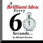 Brilliant Idea Every 60 Seconds, Michael Kryton