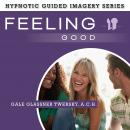Feeling Good: The Hypnotic Guided Imagery Series, A.C.H. Glassner Twersky