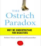 The Ostrich Paradox : Why We Underprepare for Disasters Audiobook