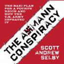 The Axmann Conspiracy: The Nazi Plan for a Fourth Reich and How the U.S. Army Defeated It Audiobook
