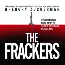 The Frackers: The Outrageous Inside Story of the New Billionaire Wildcatters Audiobook