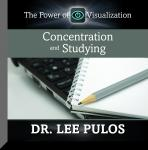 Concentration and Studying: The Power of Visualization, Lee Pulos
