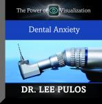 Dental Anxiety: The Power of Visualization, Lee Pulos