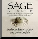 Sage Stance: A Remarkable Meditation Technique to Shift out of Stress and Begin Living Again, Beth Goldstein, John English