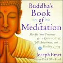 Buddha's Book of Meditation: Mindfulness Practices for a Quieter Mind, Self-Awareness, and Healthy Living, Joseph Emet