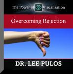 Overcoming Rejection, Lee Pulos