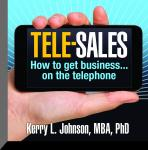 Tele-Sales: How To Get Business on the Telephone, Robert W. Sears