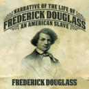 Narrative of the Life Frederick Douglass: An American Slave, Frederick Douglas