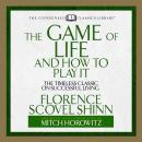 Game of Life and How to Play It: The Timeless Classic on Successful Living  (Abridged), Florence Scovel Shinn, Mitch Horowitz