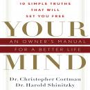 Your Mind: An Owner's Manual for a Better Life, Harold Shinitzky, Christopher Cortman
