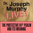 Protective 91st Psalm and its Meaning: Dr. Joseph Murphy LIVE!, Joseph Murphy