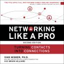 Networking Like a Pro: Turning Contacts into Connections Audiobook