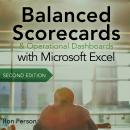Balanced Scorecards and Operational Dashboards with Microsoft Excel: 2nd Edition Audiobook