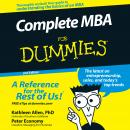 Complete MBA For Dummies: 2nd Edition, Peter Economy, Kathleen Allen, Ph.D.