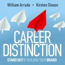 Career Distinction: Stand Out by Building Your Brand Audiobook