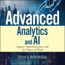 Advanced Analytics and AI: Impact, Implementation, and the Future of Work Audiobook