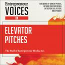 Entrepreneur Voices on Elevator Pitches, The Staff Of Entrepreneur Media Inc.