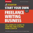 Start Your Own Freelance Writing Business: The Complete Guide to Starting and Scaling From Scratch, Laura Pennington Briggs, The Staff Of Entrepreneur Media Inc.