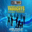 Silva Ultramind Systems Persuasive Thoughts: Have More Confidence, Charisma, & Influence Audiobook