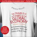 The Travels of a T-Shirt in the Global Economy: An Economist Examines the Markets, Power, and Politi Audiobook