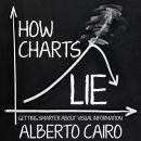 How Charts Lie: Getting Smarter about Visual Information Audiobook