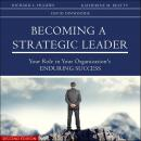 Becoming a Strategic Leader: Your Role in Your Organization's Enduring Success 2nd Edition Audiobook