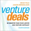Venture Deals, 4th Edition: Be Smarter than Your Lawyer and Venture Capitalist Audiobook