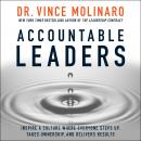 Accountable Leaders: Inspire a Culture Where Everyone Steps Up, Takes Ownership, and Delivers Result Audiobook