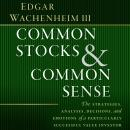 Common Stocks and Common Sense: The Strategies, Analyses, Decisions, and Emotions of a Particularly  Audiobook